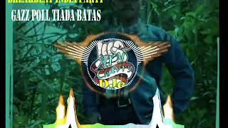 BREAKBEAT INDIA PARTY _ GAZZ POLL TIADA BATAS