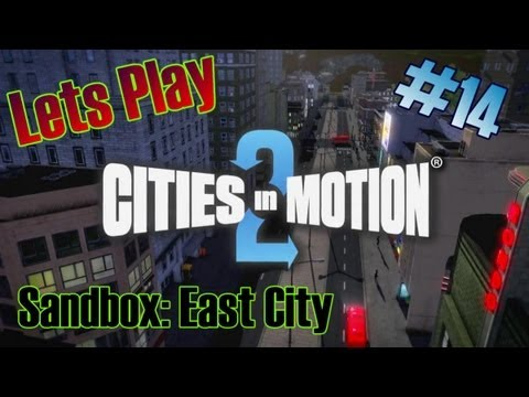 Cities In Motion 2 | Sandbox: East City [Lets Play] #14 |