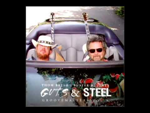 Guts & Steel [2001] - Thom Bresh & Buster B. Jones