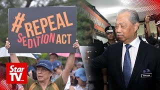 Muhyiddin: Sedition Act can still be used until tabled in Parliament