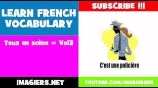 LEARN FRENCH VOCABULARY = Tous en scčne = Vol3
