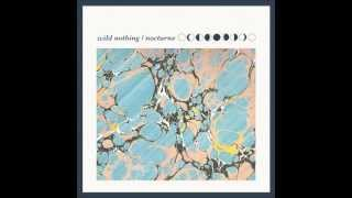 Repeat youtube video Wild Nothing - Nocturne (Full Album)