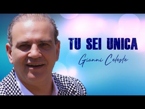 Gianni Celeste - Tu Sei Unica (Video Ufficiale 2018)