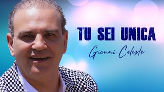 Gianni Celeste - Tu Sei Unica (Video Ufficiale 2018)