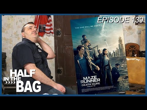 Half in the Bag Episode 139: Maze Runner: The Death Cure