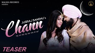 JUGRAJ SANDHU Chann Teaser Aveera Guri Aaho Exclusive July 5 Latest Punjabi Song 2019