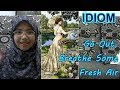 [LEARN MALAY] 78-Go Out,Breathe Some Fresh Air(IDIOM)