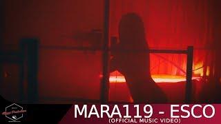 MARA119 - ESCO (Official Music Video)