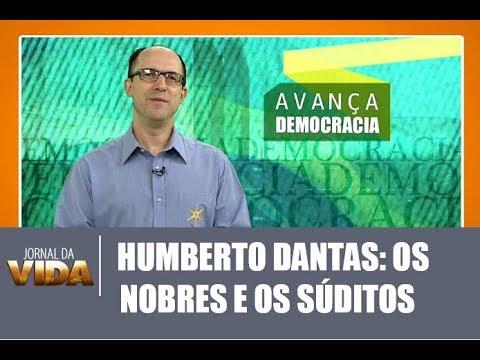 Humberto Dantas: os nobres os súditos no Brasil - Jornal da Vida 22/09/2017