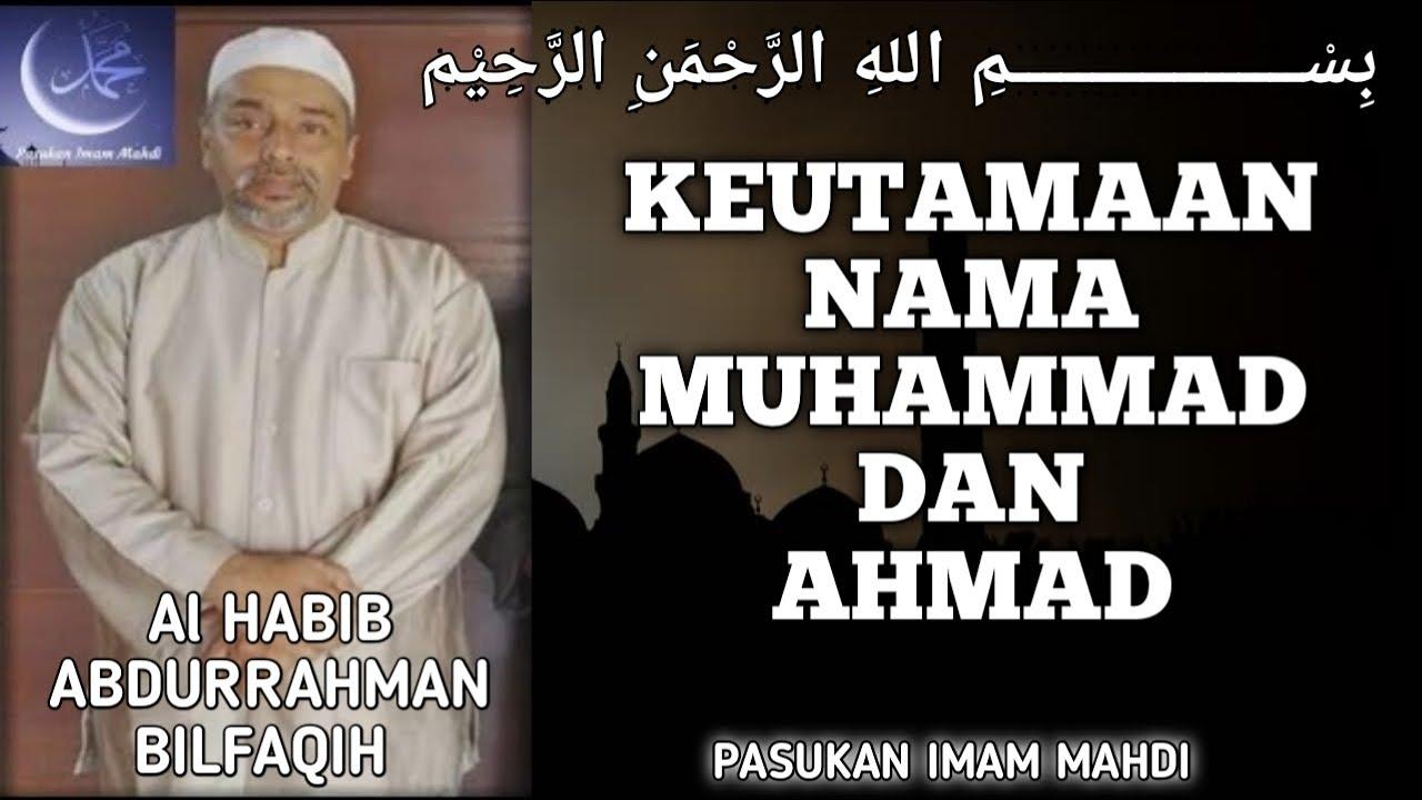 Keutamaan Nama Muhammad Dan Ahmad Bagian 1 - Al Habib Abdurrahman Bilfaqih