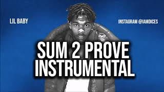 "Lil Baby ""Sum 2 Prove"" Instrumental Prod. by Dices *FREE DL*"