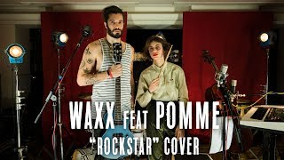 Rockstar (Post Malone Cover) - Waxx & Pomme