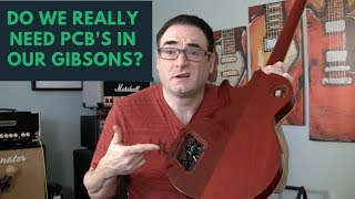 The Gibson Printed Circuit Board Good Or Bad