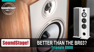 Better Than the Triangle BR03? Triangle Borea BR08 Floorstanding Speaker Review.  (Take 2, Ep:20)