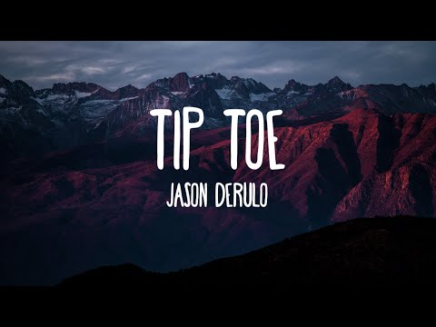 Jason Derulo - Tip Toe feat. French Montana (Lyrics)