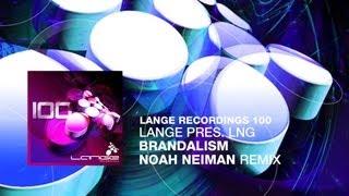 Lange pres. LNG - Brandalism (Noah Neiman Remix)