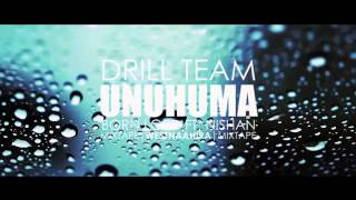 "Drill Team - ""Unuhuma"" ft.Nishan  [Mixtape 2013]"