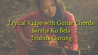 Trishna gurung - Saanjh ko Bela lyrical video with guitar chords