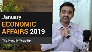 Monthly Economic Update January 2019 | Economic News Update | Economics Current Affairs
