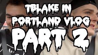 TBlake Comes to Portland! VLOG - PART 2 Thumbnail