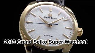 2019 Grand Seiko Super Watches!