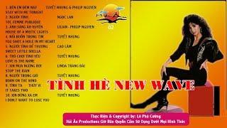 ALBUM TÌNH HÈ NEW WAVE - NHẠC TÌNH HẢI NGOẠI THẬP NIÊN 90 | ĐỈNH CAO ÂM NHẠC CỦA THẾ HỆ 8X MỘT THỜI