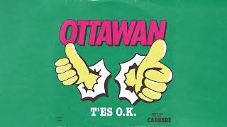 Ottawan - T'es Ok, T'es Bath, T'es in