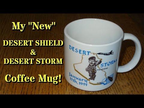 "Introducing My ""New"" Desert Shield/Desert Storm Coffee Mug!"