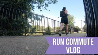 Run Commute Vlog   Laura : Fat to Fit