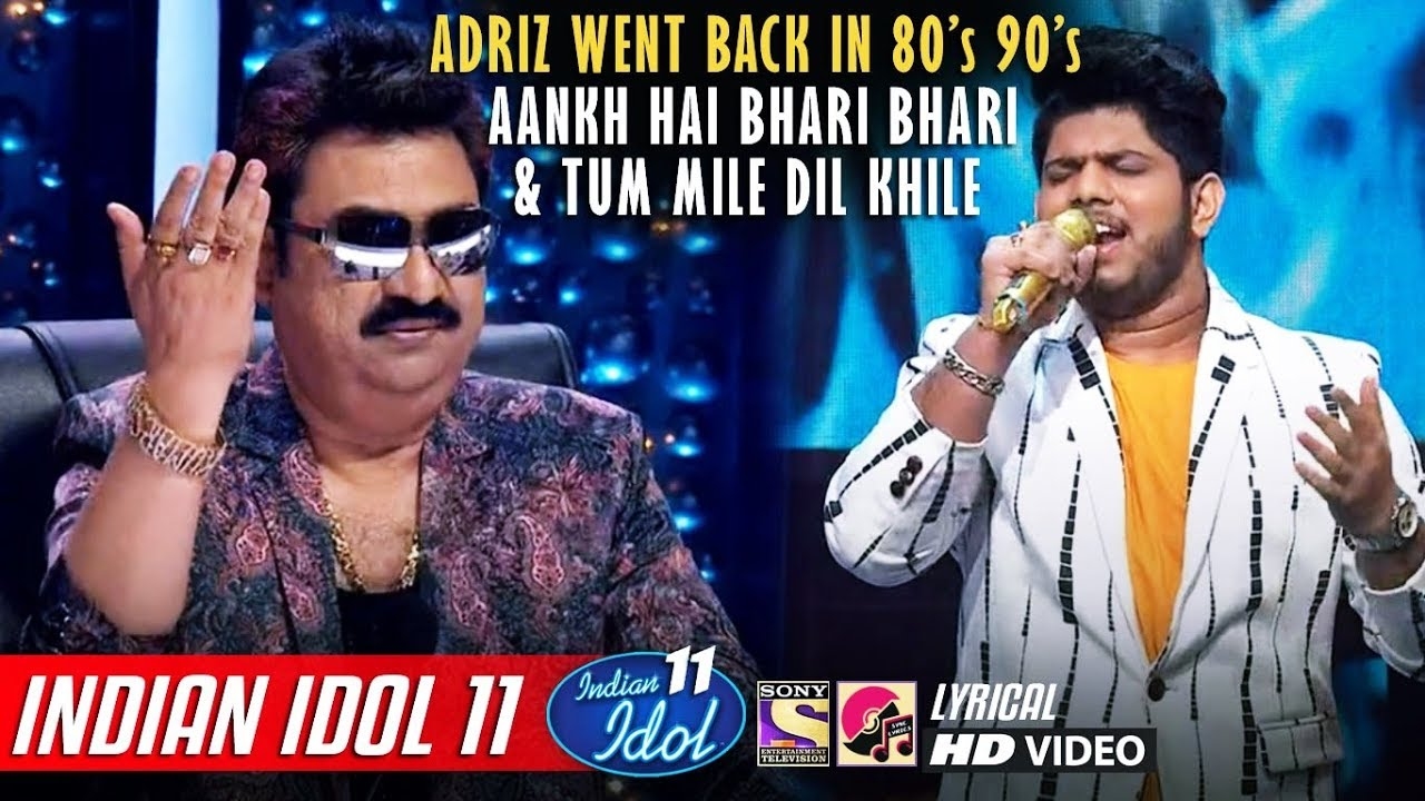 Adriz Indian Idol 11 - Aankh Hai Bhari Bhari - Tum Mile