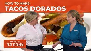 How to Make Crispy Tacos Dorados From Scratch