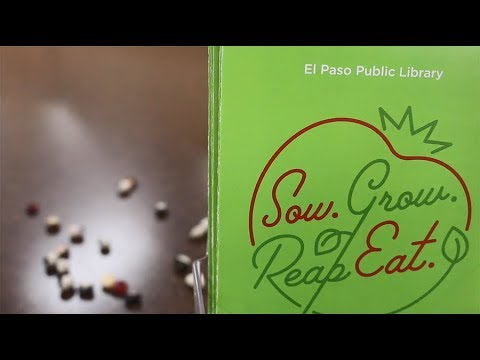 Powered Libraries | El Paso Public Library Sow. Grow. RepEat Seed Library