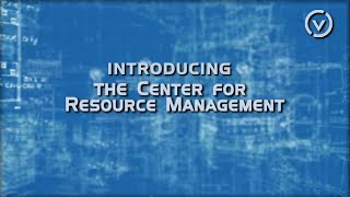 Introducing The Center for Resource Management