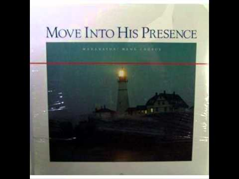 Maranatha Men's Chorus - Move Into His Presence (1985 - Full album)