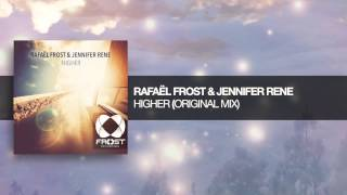 Rafaël Frost & Jennifer Rene - Higher (Original Mix) Frost Recordings ASOT 641
