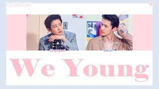 [COLOR CODED/THAISUB] CHANYEOL X SEHUN - We Young  #พีชซับไทย