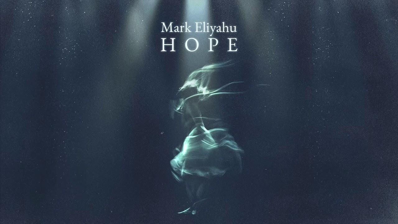 Mark Eliyahu Hope Youtube
