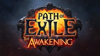 Path of Exile: The Awakening Gets a Release Date