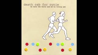 Download Death Cab For Cutie – We Have The Facts And We're Voting Yes (Full Album) Mp3 and Videos