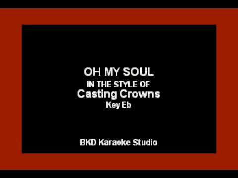 Oh My Soul (In the Style of Casting Crowns) (Karaoke with Lyrics)