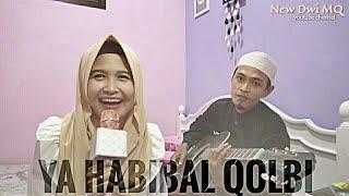 Video Ya Habibal Qolbi feat kakak kandung Dwi MQ (Khoiron Wahyudi) download MP3, 3GP, MP4, WEBM, AVI, FLV Juli 2018