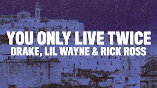 Drake - You Only Live Twice (Lyrics) ft. Lil Wayne & Rick Ross