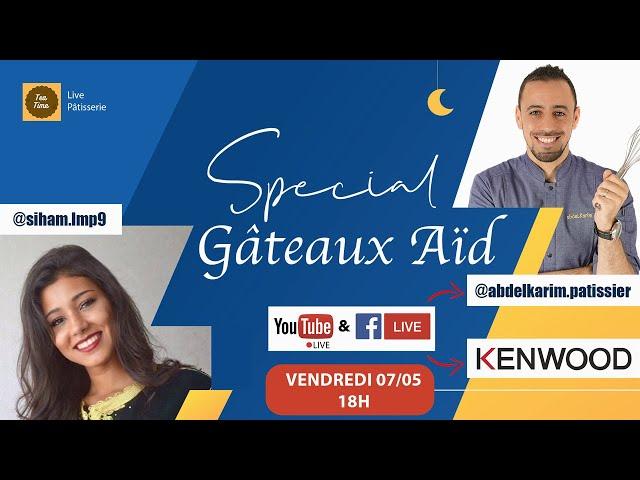 LIVE Spécial Gâteaux de l'Aïd : Abdelkarim x Siham
