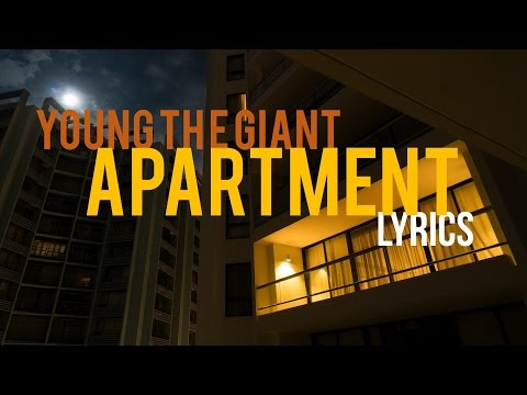 Apartment  Young The Giant  - Lyrics