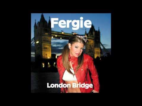 Fergie - London Bridge (Radio Edit) (Audio)