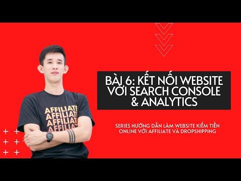 Bài 6: Kết nối website với Google Search Console & Analytics | Làm website kiếm tiền online