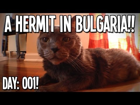 "VLOG: A Hermit In Bulgaria: Day 1! - ""The Hermit Has Landed!!!"""