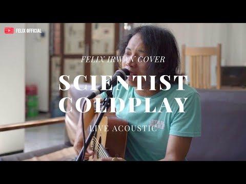 Scientist - Coldplay ( Felix Irwan Cover )