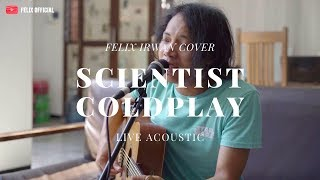 Scientist - Coldplay ( Felix Irwan Cover )