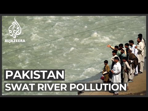 Pakistan's Swat River fouled by untreated waste, dumping